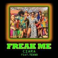 Ciara Freak Me ft Tekno indir, Freak Me ft Tekno mp3 indir